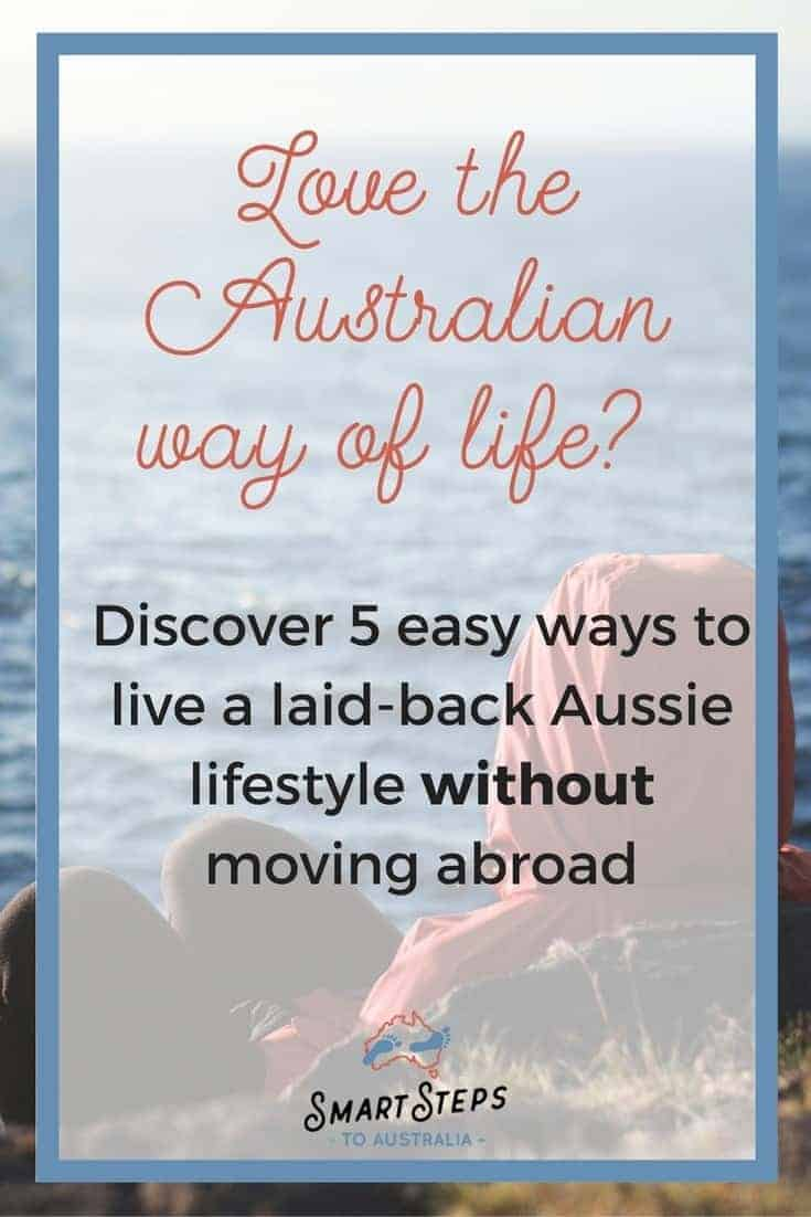 Pinterest image for blog post about how to live a laid back Aussie lifestyle without moving to Australia
