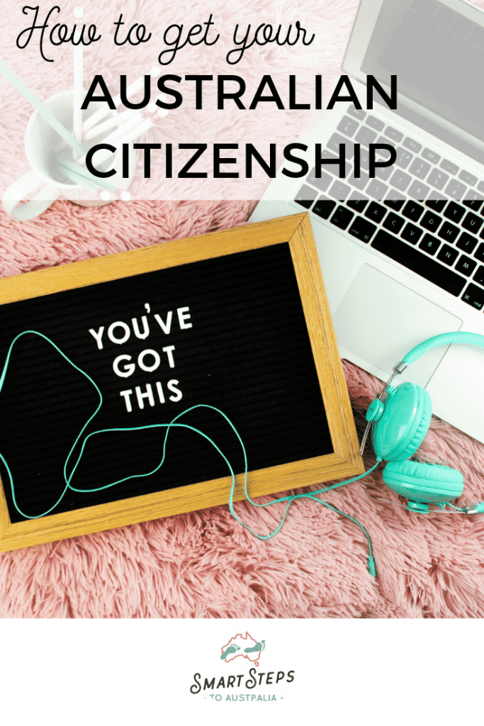 Pinterest image for how to get your Australian citizenship with a laptop and notice board that says You've Got This